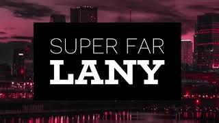 LANY - Super far lyrics   Lyrics Network
