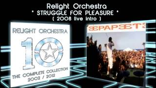 STRUGGLE FOR PLEASURE - Relight Orchestra (2008 live intro)