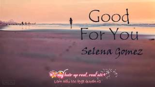 [Lyrics+Vietsub] Good For You - Selena Gomez