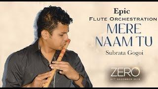 Mere Naam Tu   ZERO   Epic Flute Instrumental   Subrata Gogoi