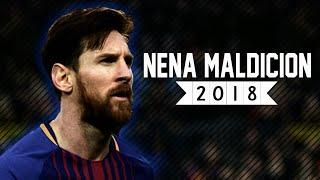 Lionel Messi ✔ Nena Maldicion  ◀Paulo Londra X Lenny Tavarez▶ Best Skills & Goals 2018