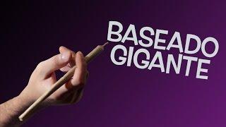 BASEADO GIGANTE 4 TIPOS DE HAXIXE