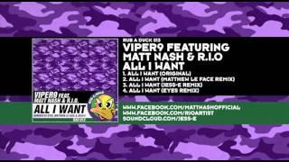 Viper9 featuring Matt Nash & R.I.O - All I Want