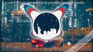 Post Malone - Rockstar ft. 21 Savage (Ilkay Sencan Remix) (Bass Boost)