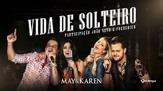 May e Karen - Vida de Solteiro part. João Neto e Frederico (Vídeo Oficial do DVD)