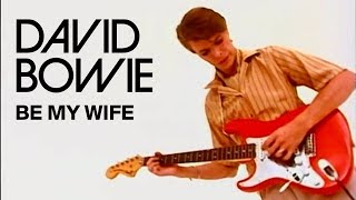 David Bowie - Be My Wife [OFFICIAL VIDEO]