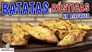 Como Fazer Batatas Rústicas na Airfryer - Tv Churrasco