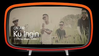 Ku Ingin - On/Air