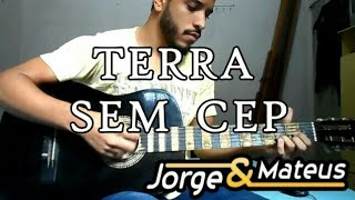 Terra Sem CEP - Jorge & Mateus [Terra Sem CEP] (Igor Ribeiro Cover)