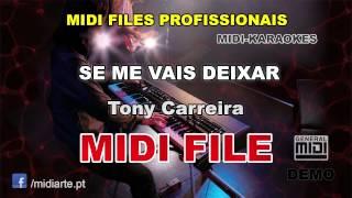 ♬ Midi file  - SE ME VAIS DEIXAR - Tony Carreira