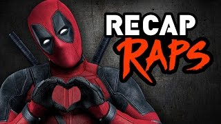 DEADPOOL [EXPLICIT] - RECAP RAPS