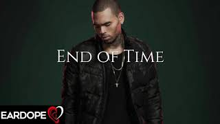 Chris Brown - End of Time *NEW SONG 2019*