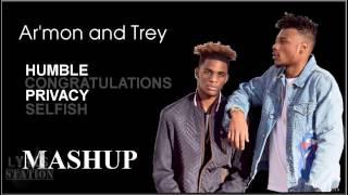 Lyrics:  Armon and Trey - Humble   Congratulations  Privacy   Selfish Mashup