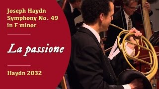 "Joseph Haydn - Symphony No. 49 in F minor  ""La passione"""