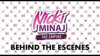 Nicki Minaj The Empire - Behind the Scenes