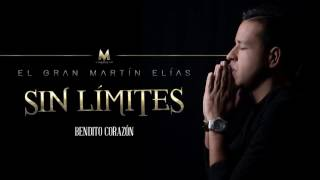 El Gran Martín Elías - Bendito Corazón