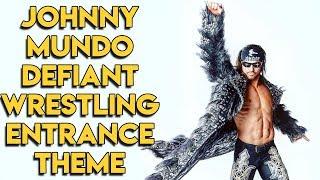 Johnny Mundo Defiant Wrestling Entrance Theme