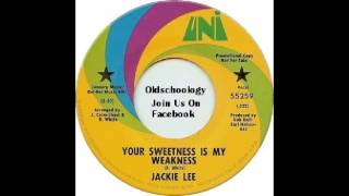 Jackie Lee - Your Sweetness Is My Weakness