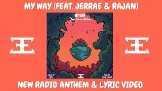 My Way (feat. Jerrae & RaJan) - Lyric Video