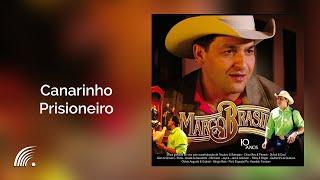 Marco Brasil - Canarinho Prisioneiro  - Part.Chico Rey & Paraná