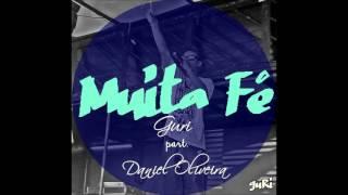 Guri-Muita fé Part.Daniel Oliveira-LANÇAMENTO 2016