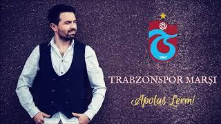 Apolas Lermi - Trabzonspor Resmi Marşı