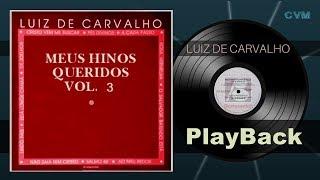 Luiz de Carvalho - De Joelhos (PlayBack)