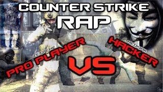 Counter Strike RAP - Hacker Vs Pro Player - Mediyak Ft ZetaeMe