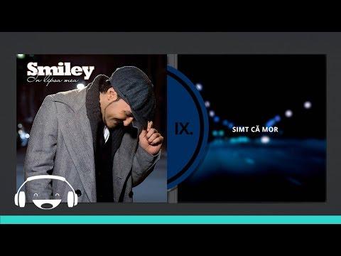 Smiley - Simt ca mor