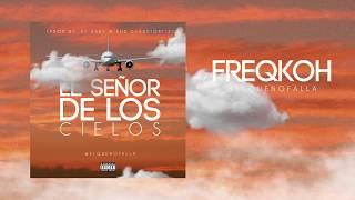 Freqkoh - El Señor de los Cielos [Official Audio]