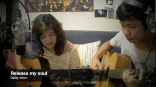 Release my soul - Guilty crown -  Cover