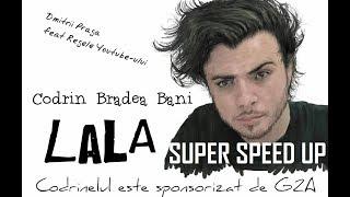 Dmitrii Praga -Lala- (ft. Codrin Bradea) -SUPER SPEED UP-