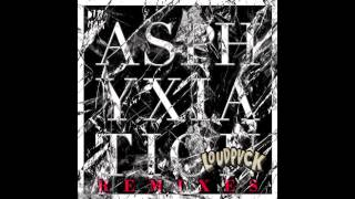 Asphyxiation (LOUDPVCK Remix)