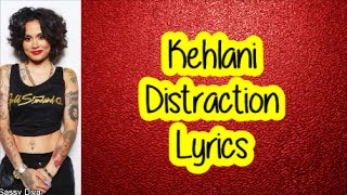 Kehlani - Distraction (Lyrics)