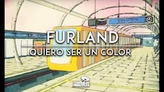 Furland - Quiero ser un color (Video Oficial)