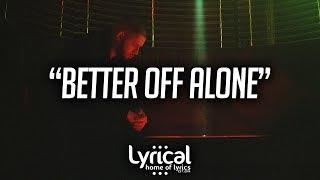 TRACES - Better Off Alone (Lyrics)