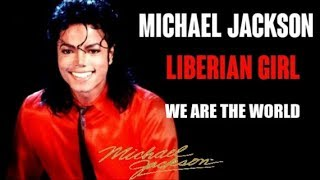 Michael Jackson The story behind Liberian Girl and We are the world