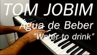 "Tom Jobim - Água de Beber (Piano e Teclado Cover) ""Water to drink"""
