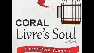 Tudo Coopera para o bem - Coral livre´s Soul