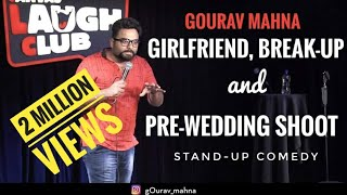 Girlfriend, Break-Up, & Pre-Wedding Shoot| Stand-up Comedy by Gourav Mahna| Canvas Laugh Club