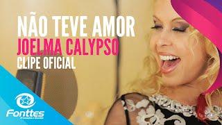 Joelma Calypso - Não Teve Amor (CLIPE OFICIAL)