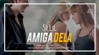 Sr.Lil - Amiga Dela ♪♫ (NOVA 2015)