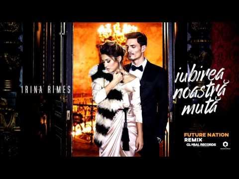Irina Rimes - Iubirea Noastra Muta | Future Nation Remix