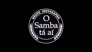 InovaSamba - Dança, Carlinhos de Jesus! (feat. Carlinhos de Jesus)  - CD O Samba Tá Aí