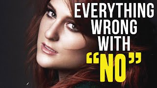 "Everything Wrong With Meghan Trainor - ""No"""