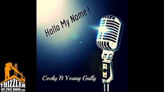 Cocky ft. Young Gully - Holla My Name [Thizzler.com]