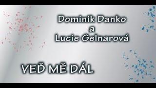 Dominik Danko a Lucie Gelnarová - Veď mě dál