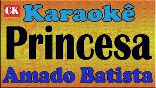 Amado Batista - princesa  -  Karaoke