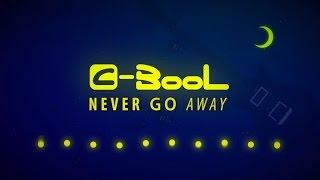 C-BooL - Never Go Away (Lyric Video)