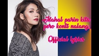 MAHAL PARIN KITA PERO KONTI NALANG - KYLA OFFICIAL LYRICS